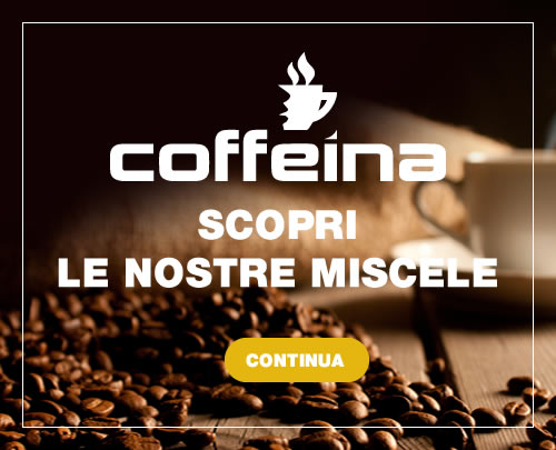Coffeina - Scopri le miscele